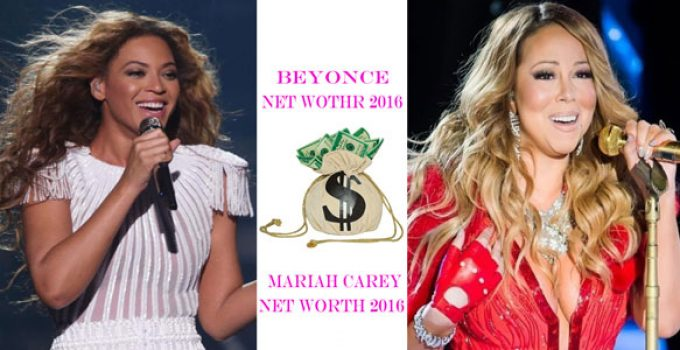 Beyonce Net Worth 2016 Vs Mariah Carey